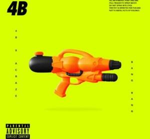 4b - Bang Bang Ft. Acraze